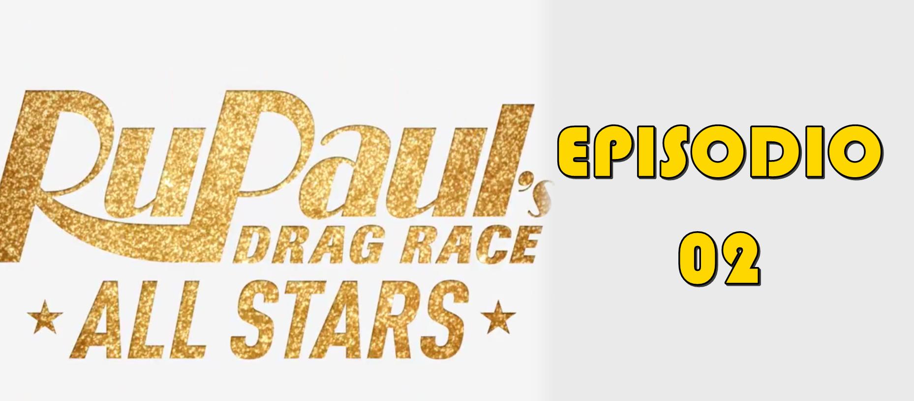 Rupaul´s Drag Race All Stars 3 Episodio 02