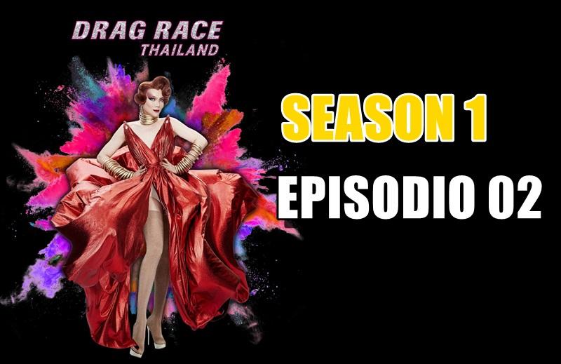 Drag Race Thailand S1 EP 02