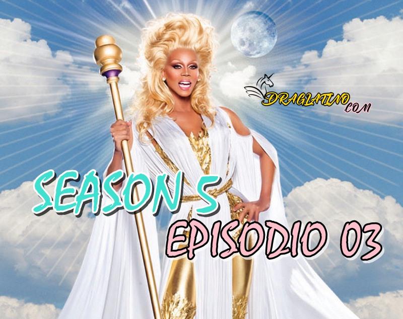 Rupaul´s Drag Race Season 5 Ep 03