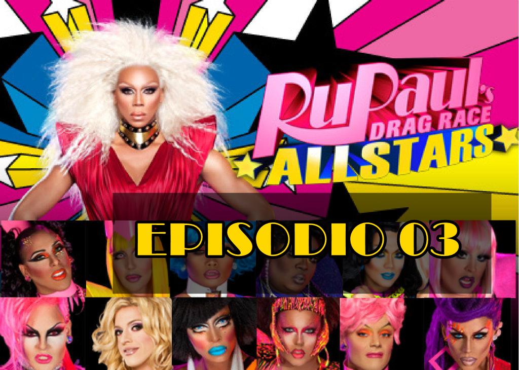 Rupaul´s Drag Race All Stars 1 Episodio 3