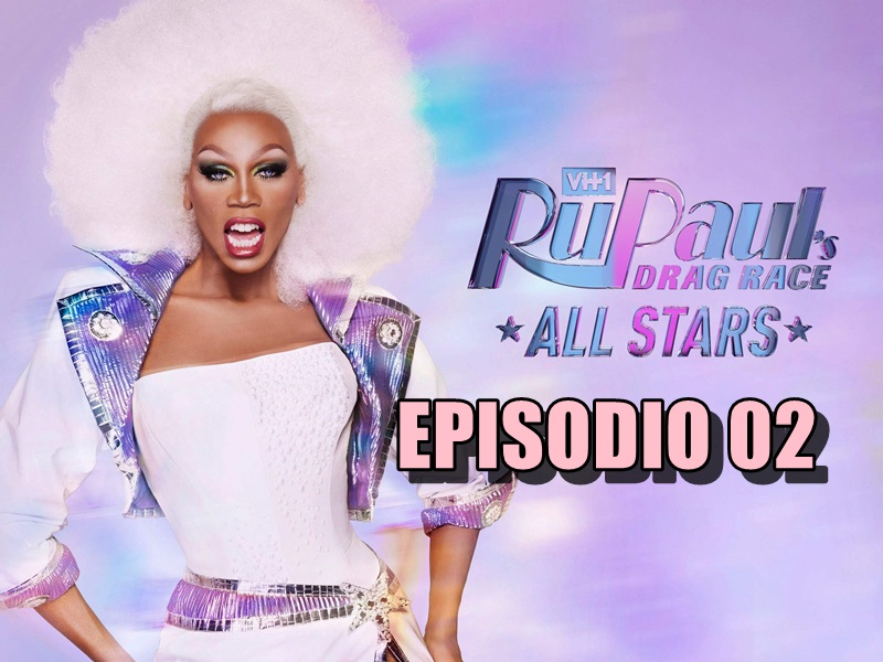 Rupaul´s Drag Race All Stars 4 Ep 02