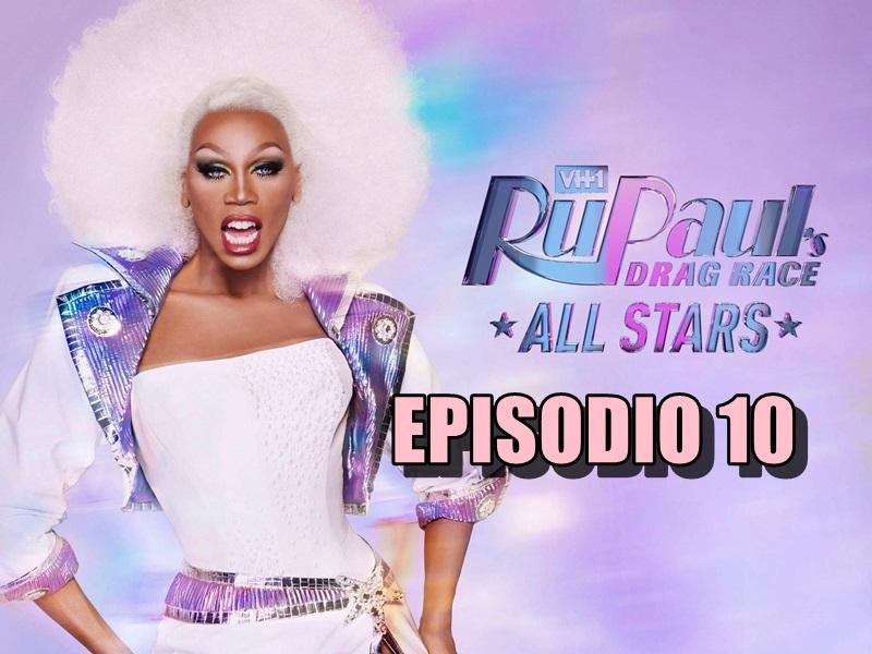 Rupaul´s Drag Race All Stars 4 Ep 10
