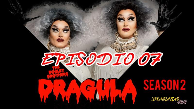 Dragula Season 2 Ep 07