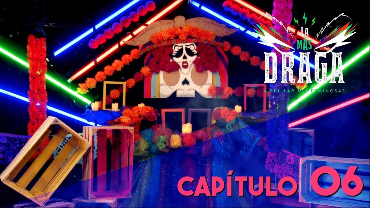 """LA MÁS DRAGA Capítulo 06 """"Día de Muertas"""""""