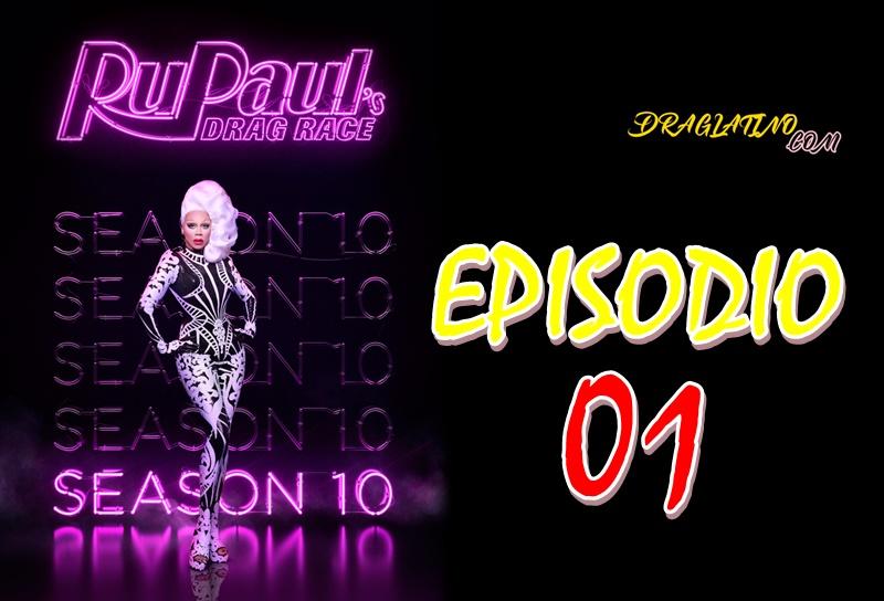 Rupaul´s Drag Race Season 10 Ep 01
