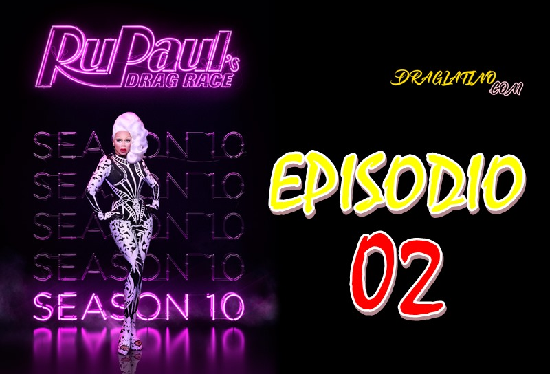 Rupaul´s Drag Race Season 10 Ep 02