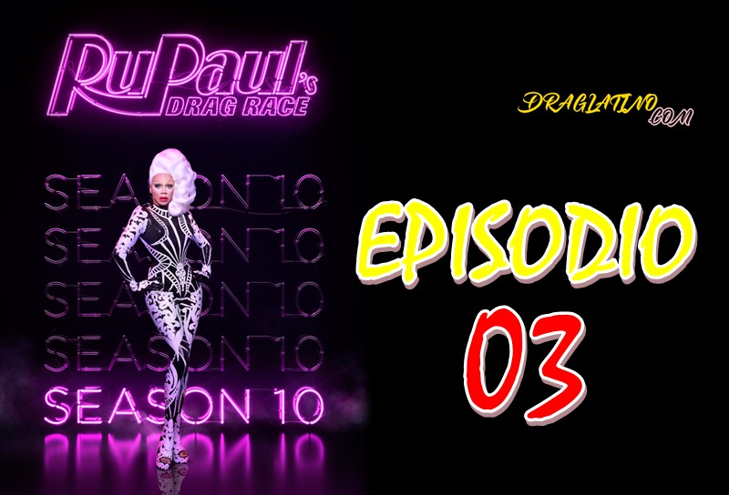 Rupaul´s Drag Race Season 10 Ep 03