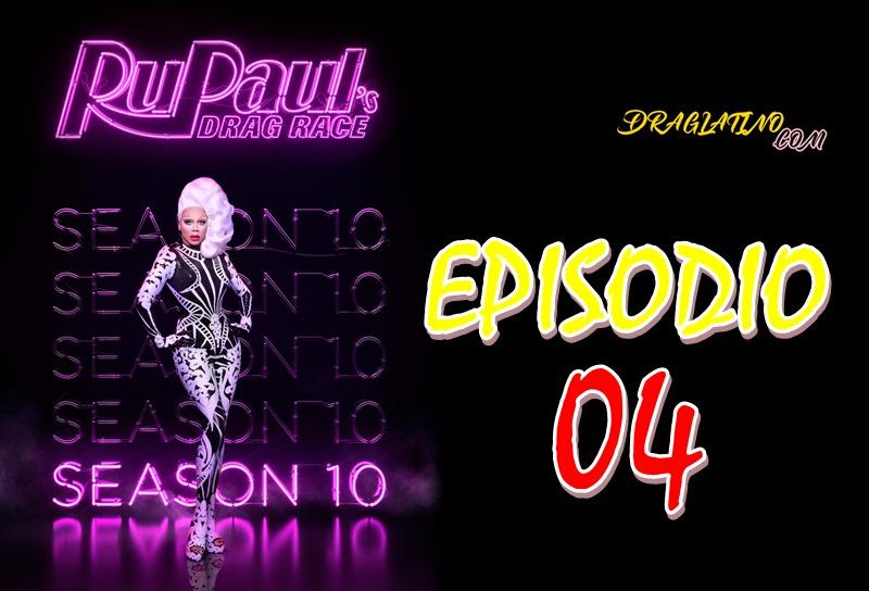 Rupaul´s Drag Race Season 10 Ep 04