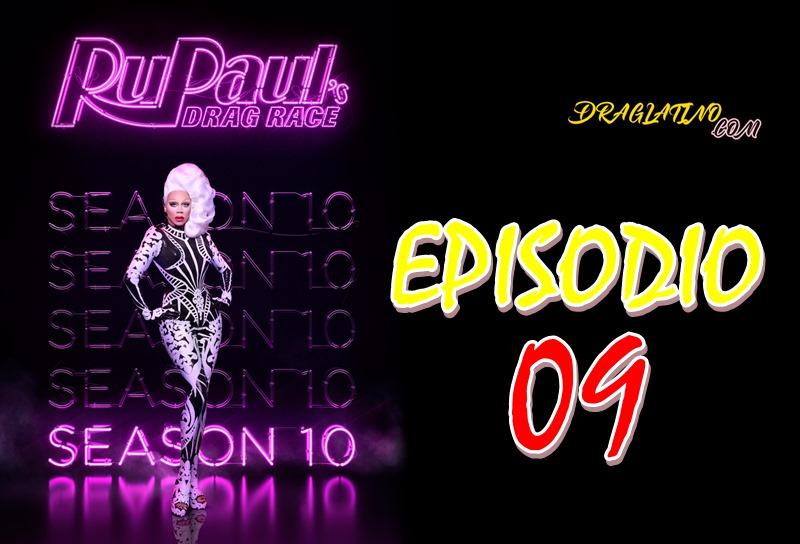 Rupaul´s Drag Race Season 10 Ep 09