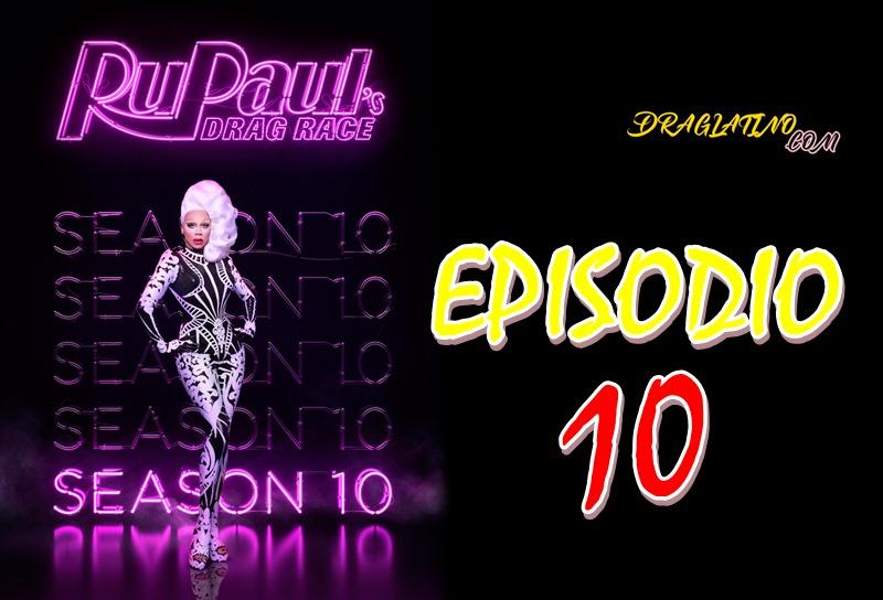 Rupaul´s Drag Race Season 10 Ep10