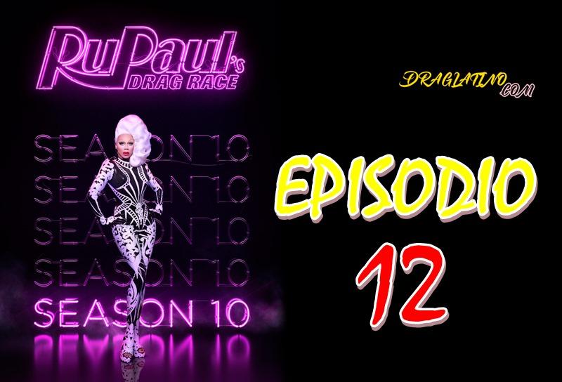 Rupaul´s Drag Race Season 10 Ep12