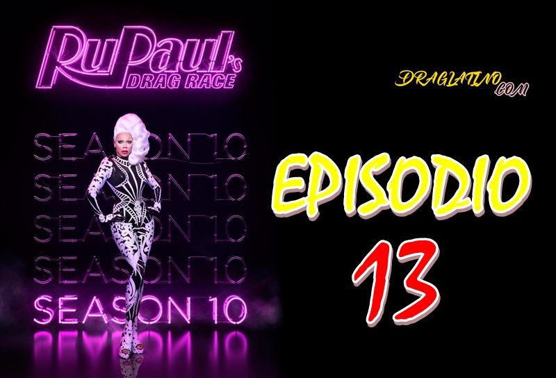 Rupaul´s Drag Race Season 10 Ep 13