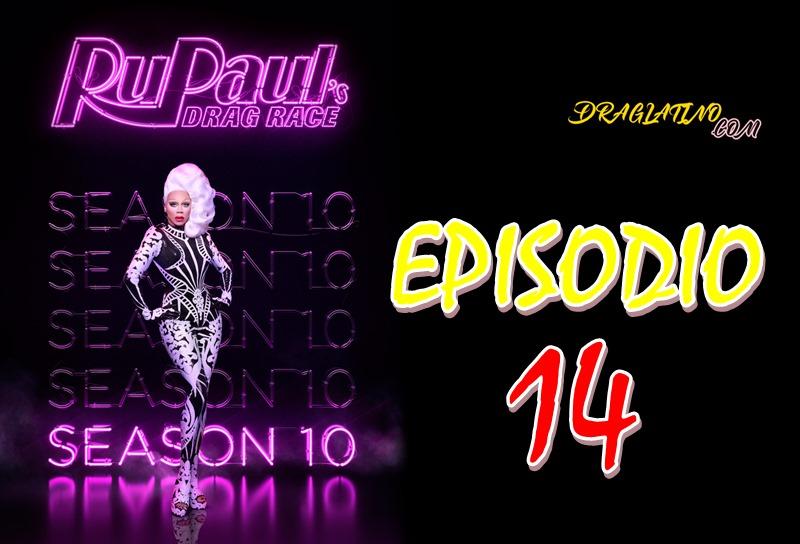 Rupaul´s Drag Race Season 10 Ep14