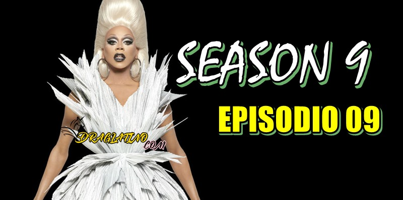 Rupaul´s Drag Race Season 9 Ep 09
