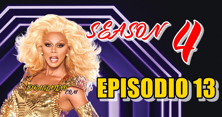 Rupaul´s Drag Race Season 4 Ep 13