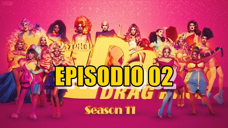 Rupaul´s Drag Race Season 11 Ep 02