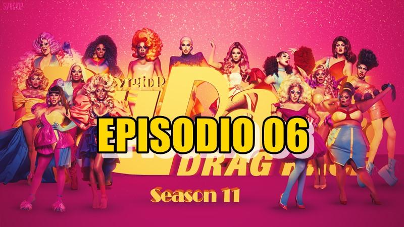 Rupaul´s Drag Race Season 11 Ep 06