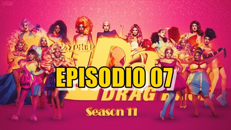 Rupaul´s Drag Race Season 11 Ep 07