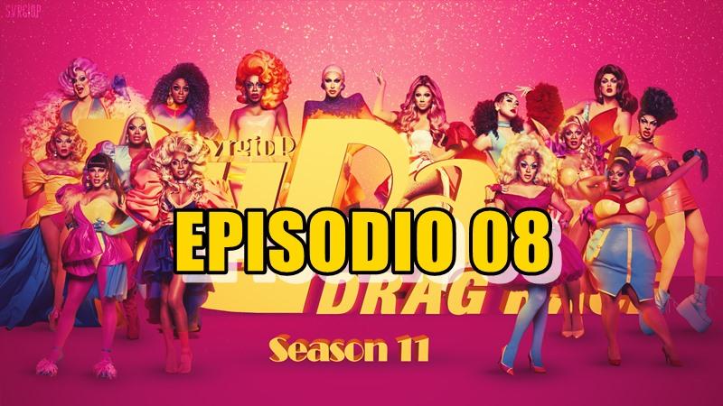 Rupaul´s Drag Race Season 11 Ep 08