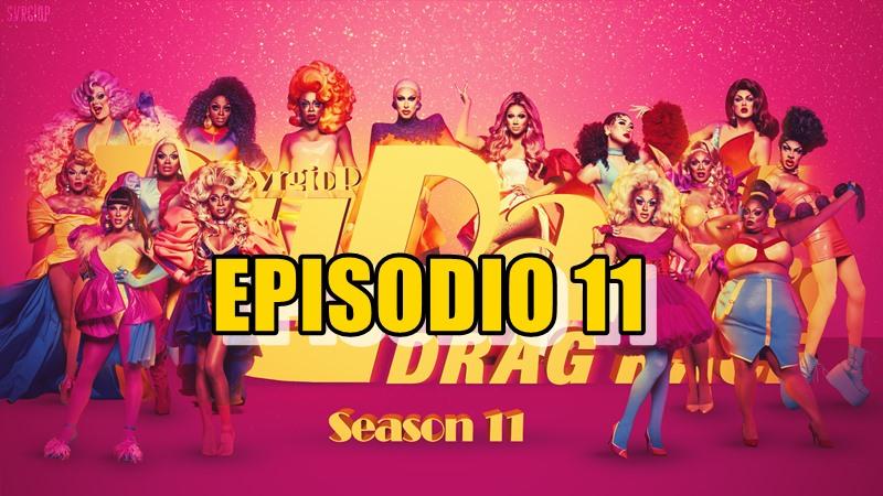 Rupaul´s Drag Race Season 11 Ep 11