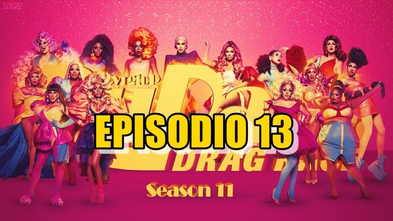 Rupaul´s Drag Race Season 11 Ep 13