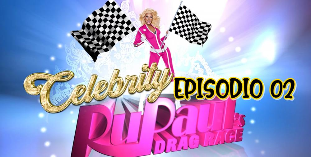 Celebrity Drag Race: Episodio 02 Español