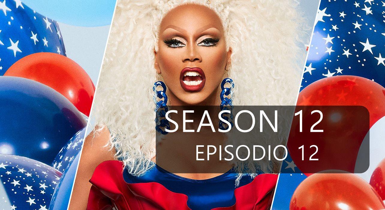 Rupaul´s Drag Race Season 12 Ep 12