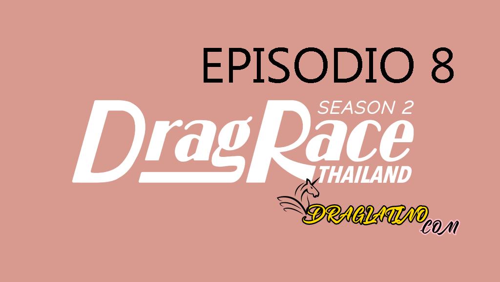 Drag Race Thailand Season 2 : Episodio 8