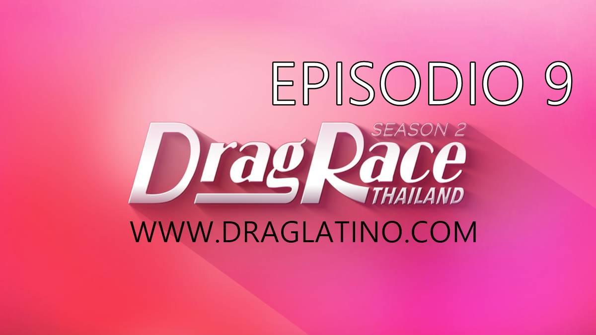 Drag Race Thailand 2: Episodio 9 Español