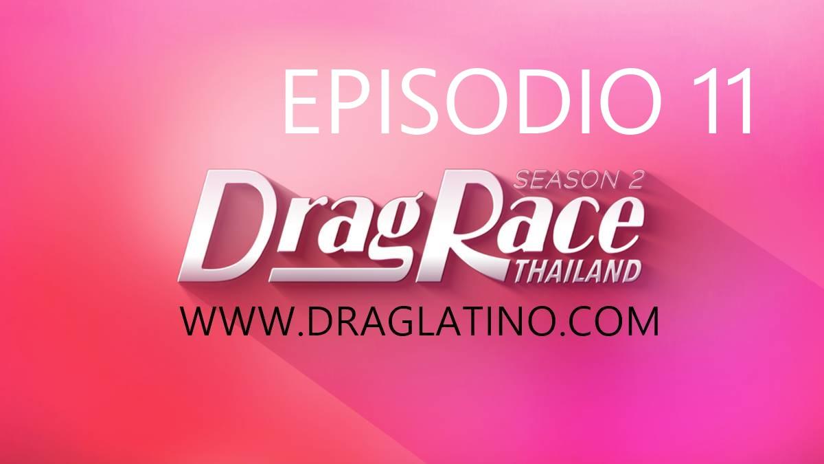 Drag Race Thailand 2: Episodio 11 Español