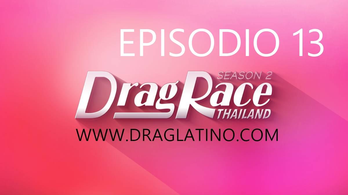 Drag Race Thailand 2: Episodio 13 Español