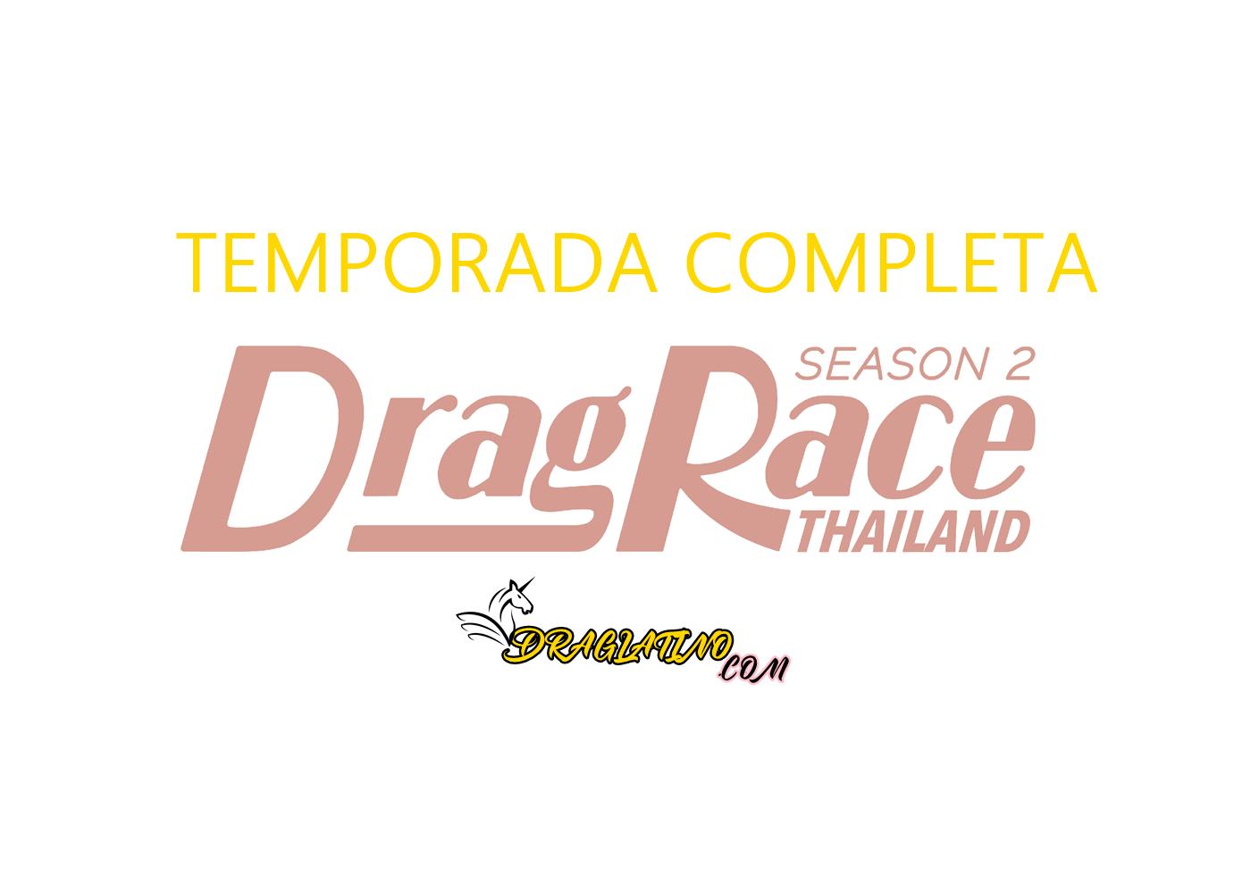 DRAG RACE THAILAND 2 ESPAÑOL TEMPORADA COMPLETA