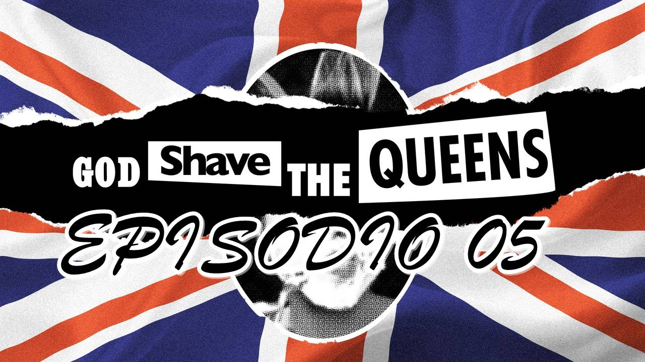 God Shave The Queens Show Time Ep 5 ESPAÑOL