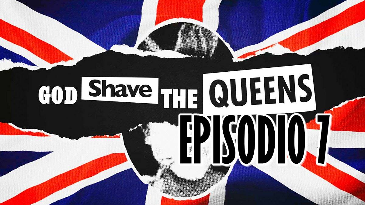 God Shave The Queens: 1×7