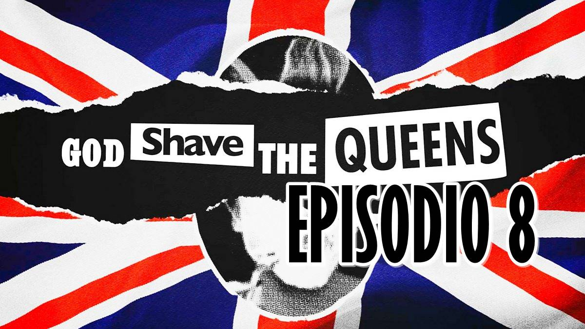 God Shave The Queens: 1×8
