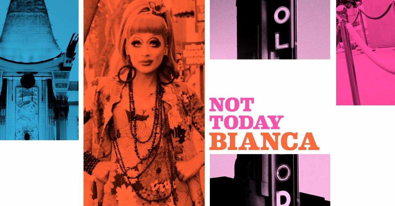 NOT TODAY BIANCA: WELCOME TO HOLLYWOOD