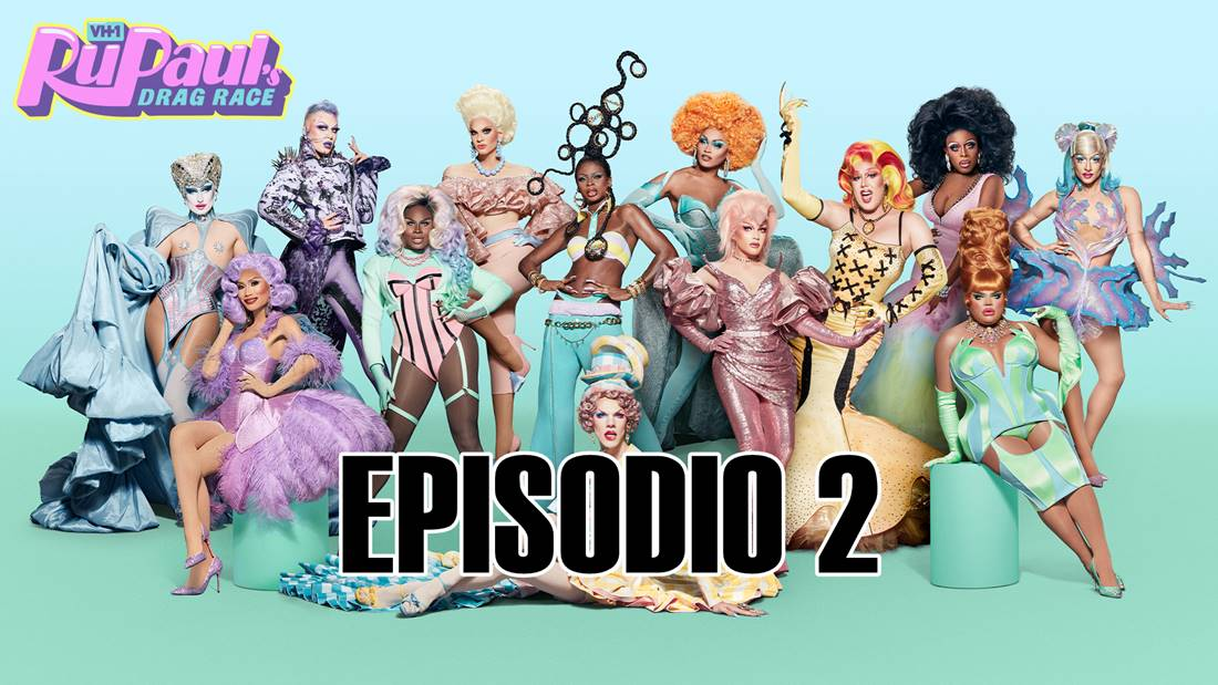 DRAG RACE SEASON 13 EPISODIO 2 ESPAÑOL