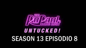 RuPaul's Drag Race: Untucked: 13×8