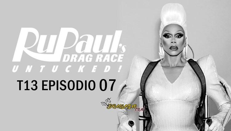 RuPaul's Drag Race: Untucked: 13×7