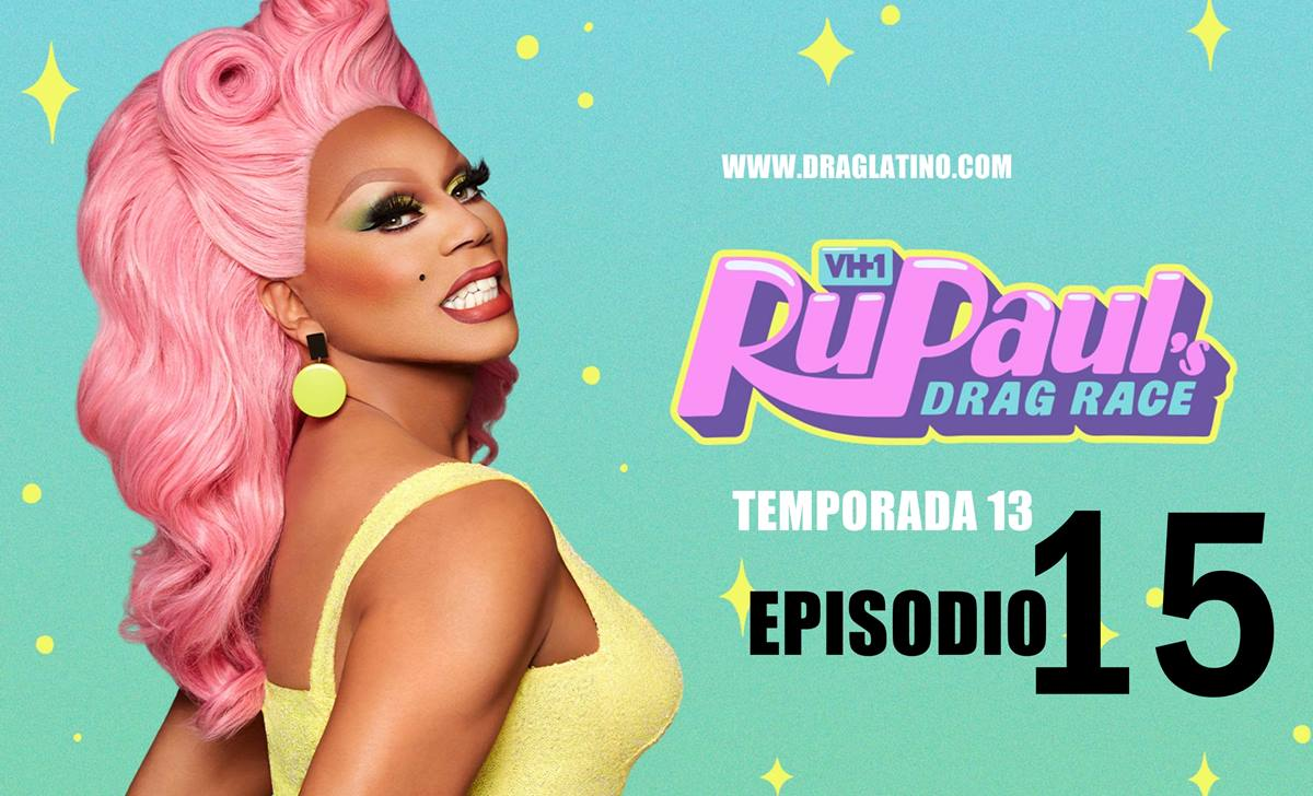 RuPaul: Carrera de drags: 13×15