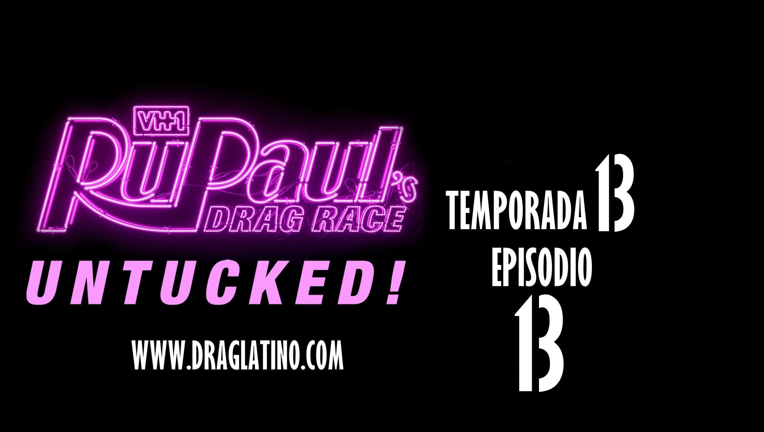 RuPaul's Drag Race: Untucked: 13×13
