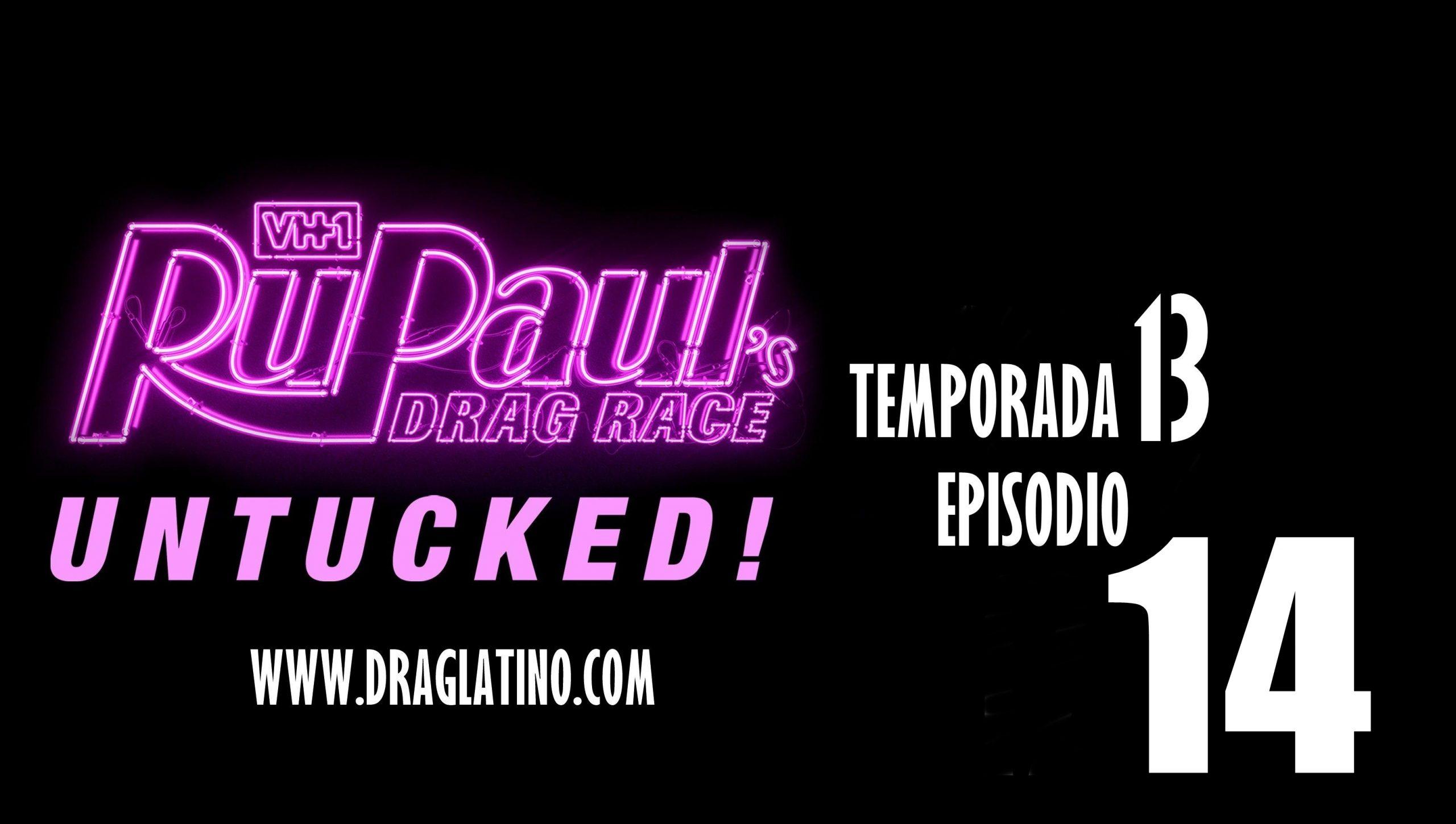RuPaul's Drag Race: Untucked: 13×14