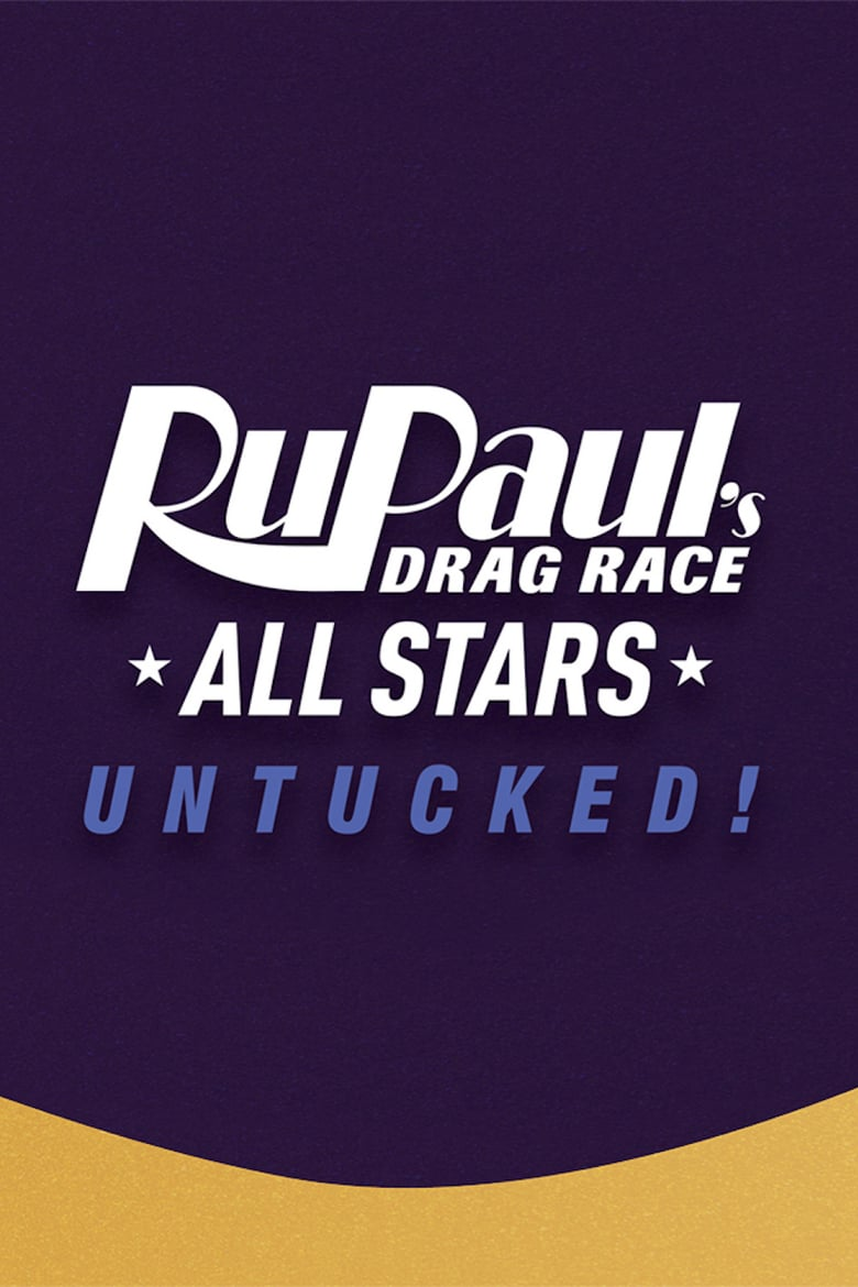RuPaul's Drag Race All Stars: Untucked!: 5×7