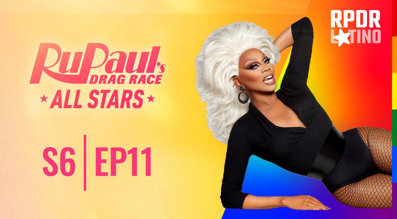 RuPaul's Drag Race All Stars: 6×11