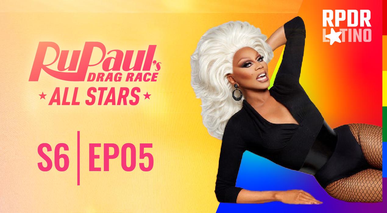 RuPaul's Drag Race All Stars: 6×5