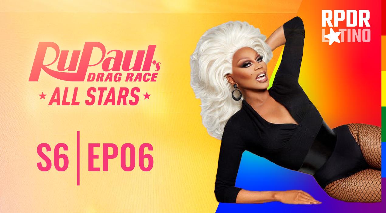 RuPaul's Drag Race All Stars: 6×6