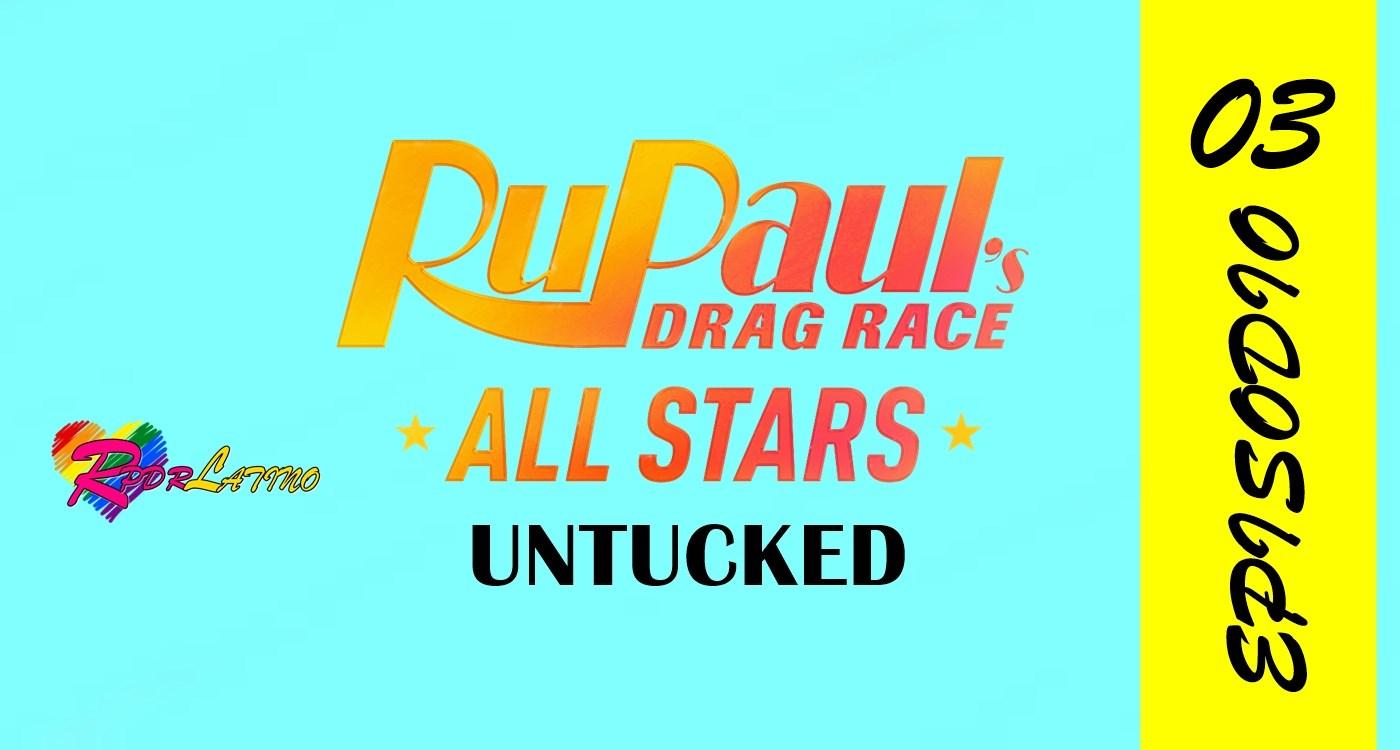 RuPaul's Drag Race All Stars: Untucked!: 6×3