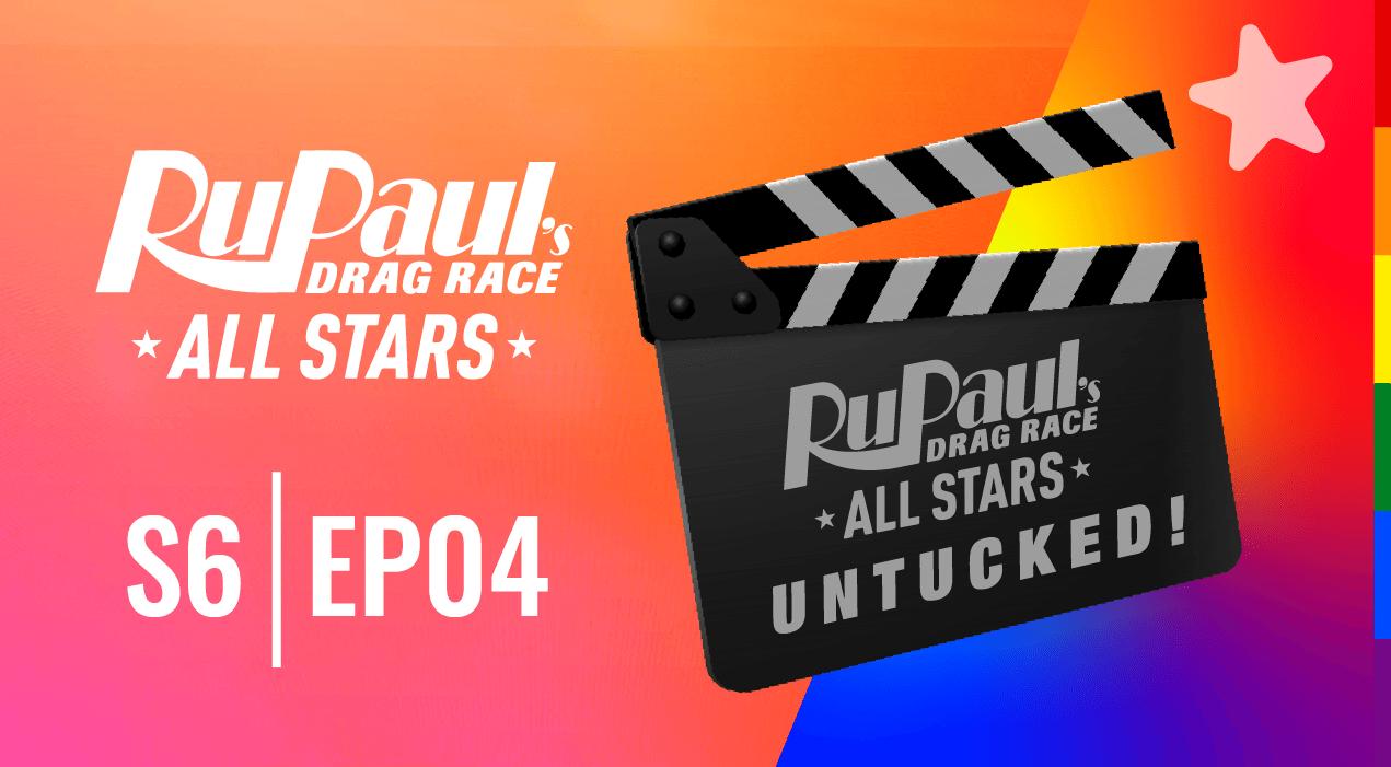 RuPaul's Drag Race All Stars: Untucked!: 6×4