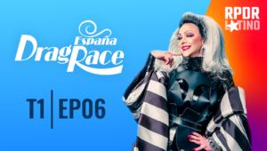 Drag Race España: 1×6