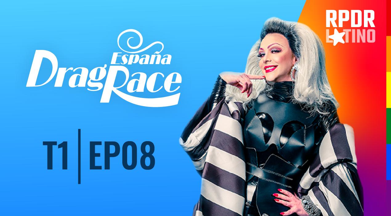 Drag Race España: 1×8